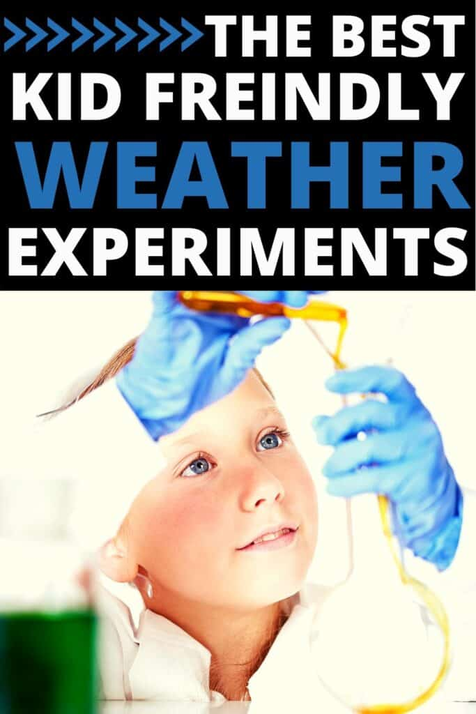 """""""the best kid friendly weather experiments"""""""