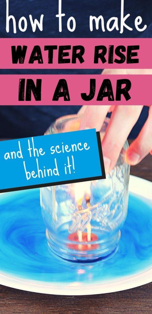 Make water rise in a jar