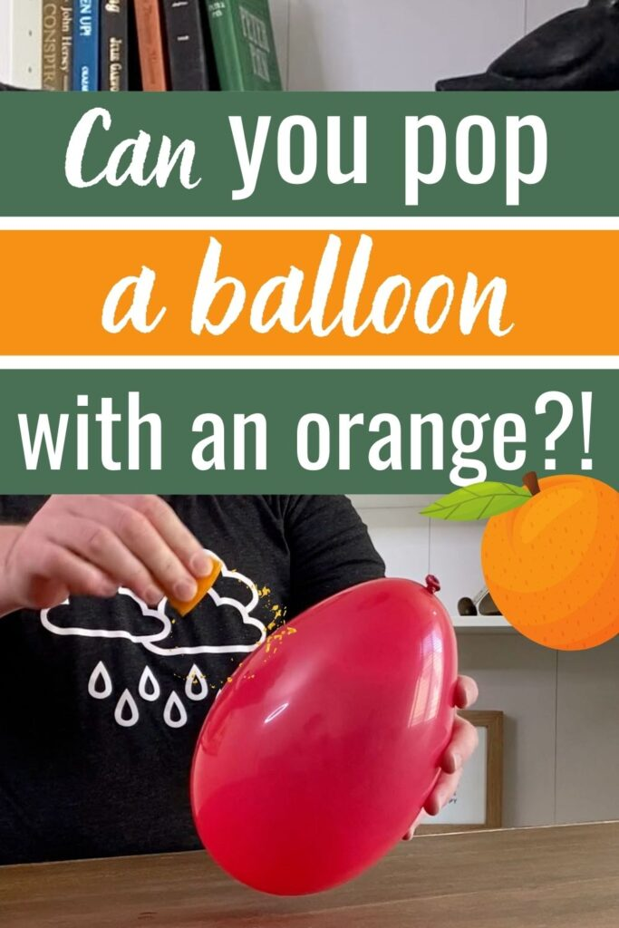 How to pop a balloon with an orange peel
