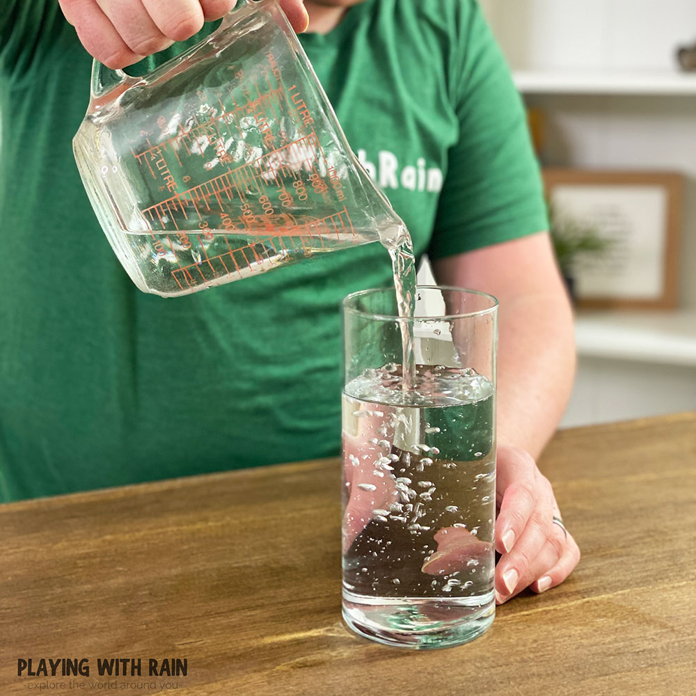 Pour water into a clear glass
